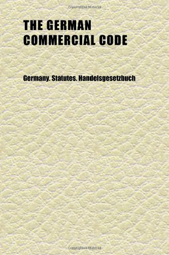 9781152264502: The German Commercial Code