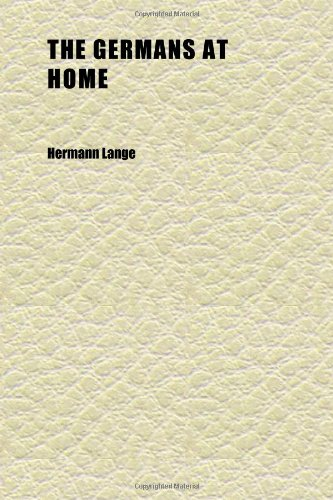The Germans at Home; A Practical Introduction: Hermann Lange