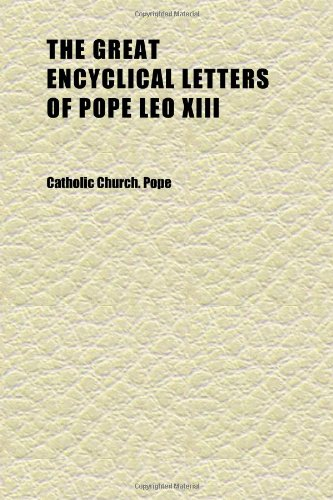 9781152272033: The Great Encyclical Letters of Pope Leo Xiii