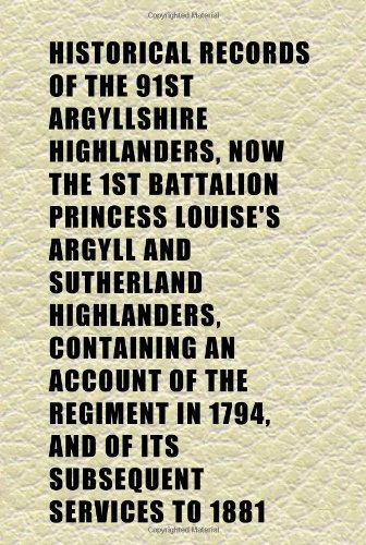 Historical Records of the 91st Argyllshire Highlanders,: Goff, Gerald Lionel