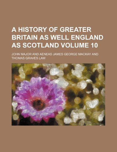 9781152305120: A History of Greater Britain as Well England as Scotland