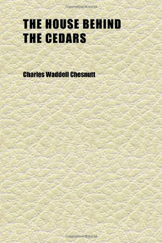 The House Behind the Cedars (1152321471) by Charles Waddell Chesnutt