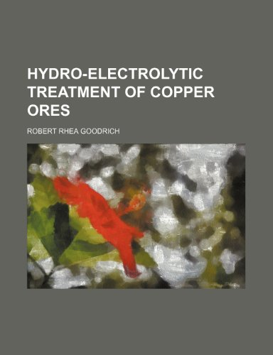 9781152325579: Hydro-electrolytic treatment of copper ores