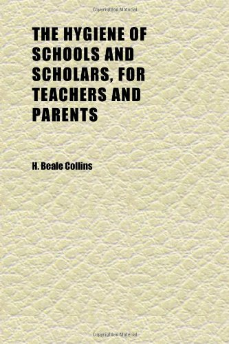 9781152326071: The Hygiene of Schools and Scholars, for Teachers and Parents