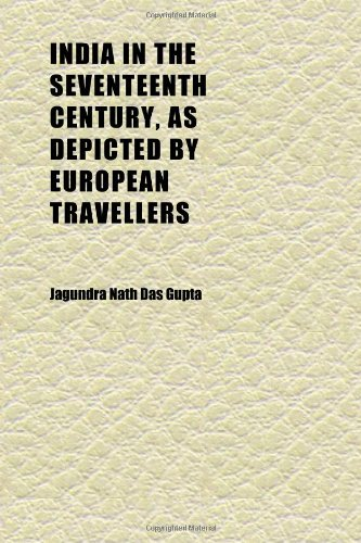 9781152332492: India in the Seventeenth Century, as Depicted by European Travellers