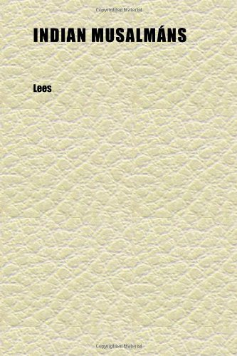 9781152335257: Indian Musalmáns; Being Three Letters Reprinted From the