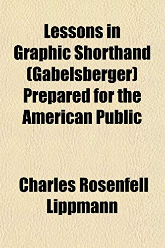 9781152372122: Lessons in Graphic Shorthand (Gabelsberger) Prepared for the American Public