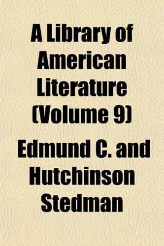 9781152376236: A Library of American Literature (Volume 9)