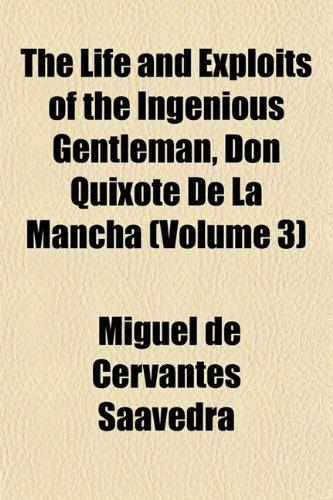 The Life and Exploits of the Ingenious Gentleman, Don Quixote De La Mancha (Volume 3) (1152378368) by Cervantes Saavedra, Miguel de