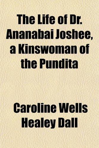 9781152383197: The Life of Dr. Ananabai Joshee, a Kinswoman of the Pundita