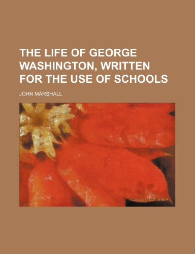 9781152383302: The life of George Washington, written for the use of schools