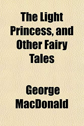 9781152388444: The Light Princess, and Other Fairy Tales
