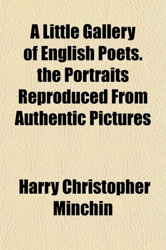 9781152389557: A Little Gallery of English Poets. the Portraits Reproduced From Authentic Pictures
