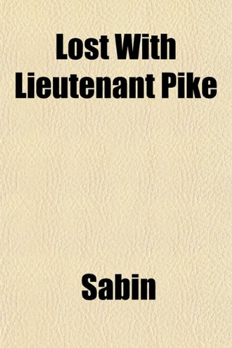 Lost With Lieutenant Pike (9781152394537) by Sabin