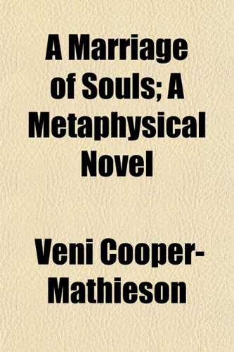 9781152402164: A Marriage of Souls; A Metaphysical Novel