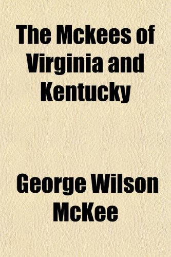 9781152405820: The Mckees of Virginia and Kentucky