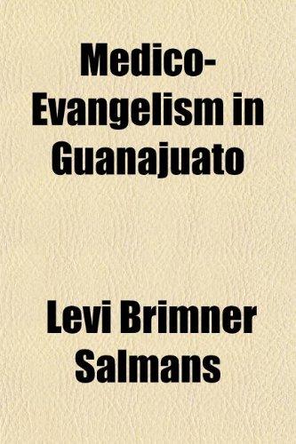 Medico-Evangelism in Guanajuato: Levi Brimner Salmans