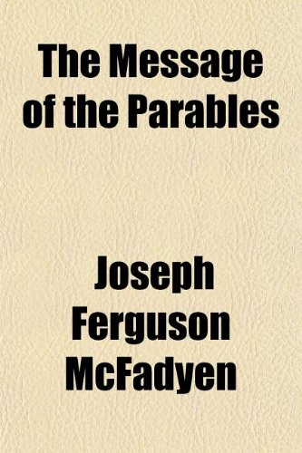 9781152415560: The Message of the Parables
