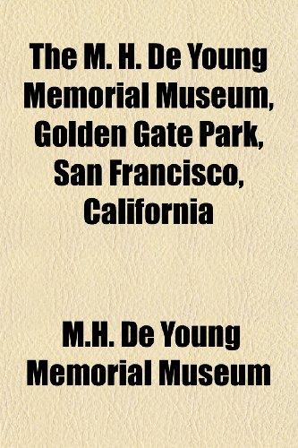 9781152417984: The M. H. De Young Memorial Museum, Golden Gate Park, San Francisco, California