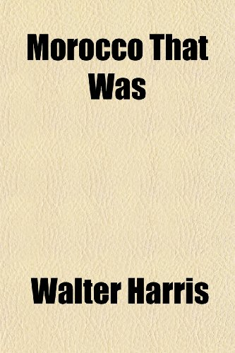 Morocco That Was (9781152424586) by Walter Harris