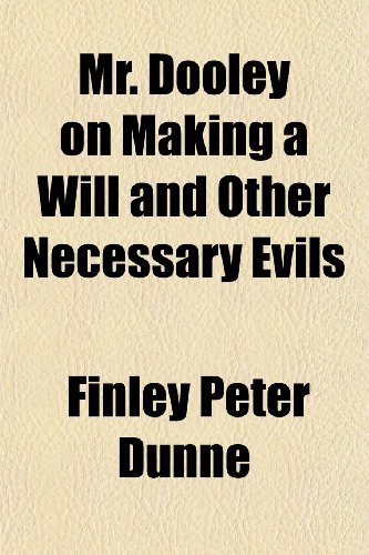 9781152426191: Mr. Dooley on Making a Will and Other Necessary Evils