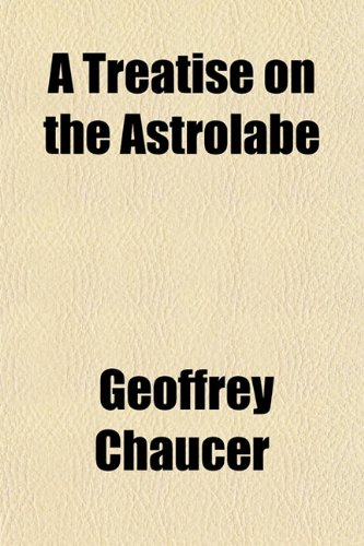 9781152449596: A Treatise on the Astrolabe