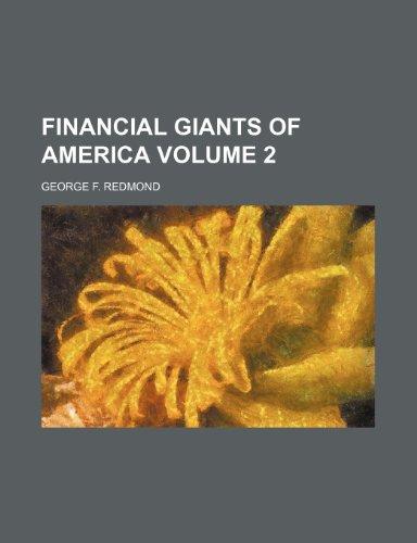 9781152459373: Financial giants of America Volume 2