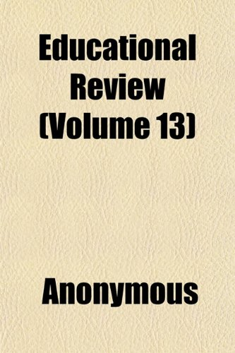 9781152479289: Educational Review (Volume 13)