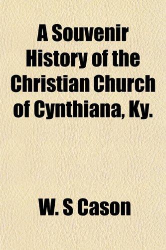 9781152480179: A Souvenir History of the Christian Church of Cynthiana, Ky.