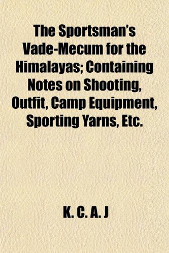 9781152487383: The Sportsman's Vade-Mecum for the Himalayas; Containing Notes on Shooting, Outfit, Camp Equipment, Sporting Yarns, Etc.