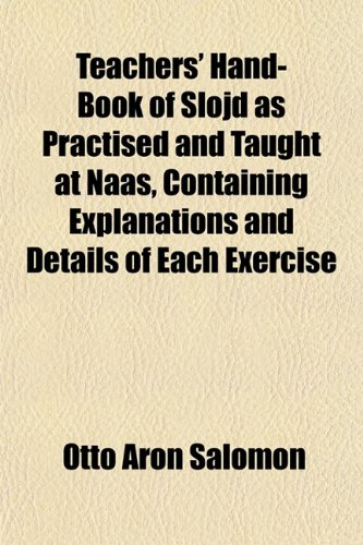 9781152487529: Teachers' Hand-Book of Slöjd as Practised and Taught at Nääs, Containing Explanations and Details of Each Exercise