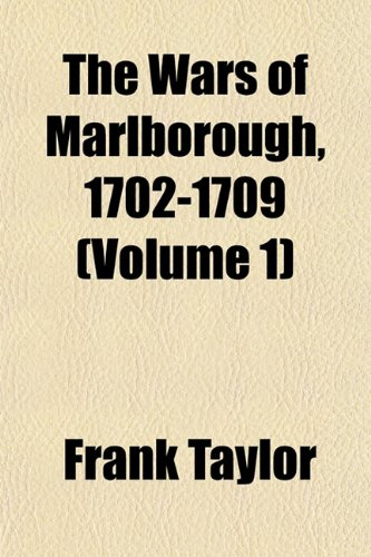 The Wars of Marlborough, 1702-1709 (Volume 1) (1152488783) by Frank Taylor