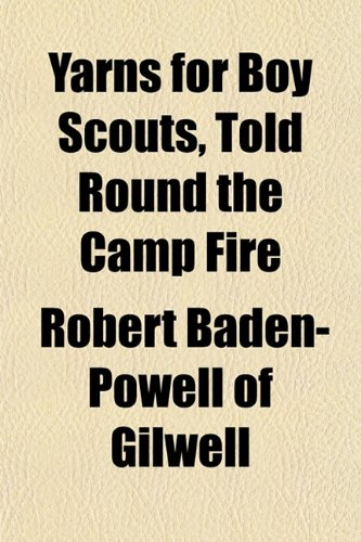 9781152493445: Yarns for Boy Scouts, Told Round the Camp Fire