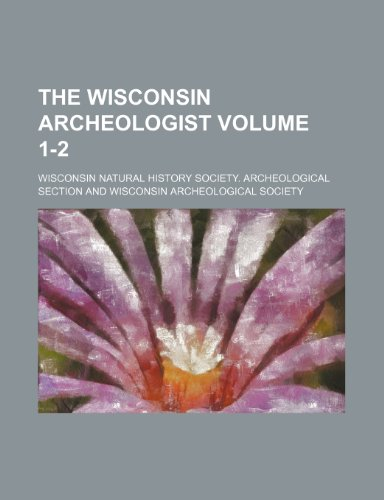 9781152497559: The Wisconsin archeologist Volume 1-2