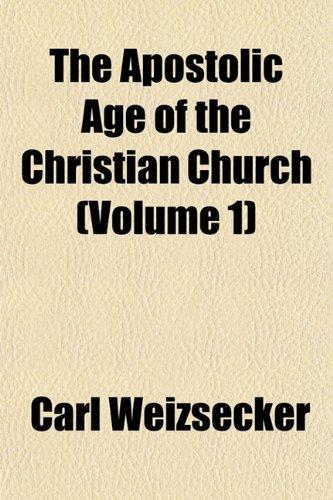 9781152503922: The Apostolic Age of the Christian Church (Volume 1)