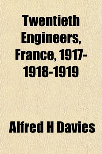 9781152504561: Twentieth Engineers, France, 1917-1918-1919