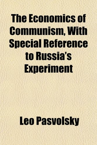 9781152519671: The Economics of Communism, With Special Reference to Russia's Experiment