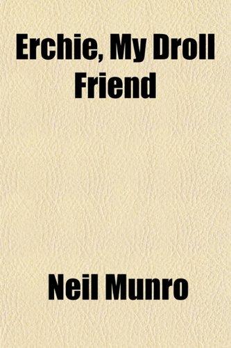 Erchie, My Droll Friend: Munro, Neil