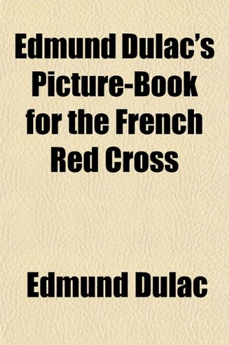Edmund Dulac's Picture-Book for the French Red: Edmund Dulac