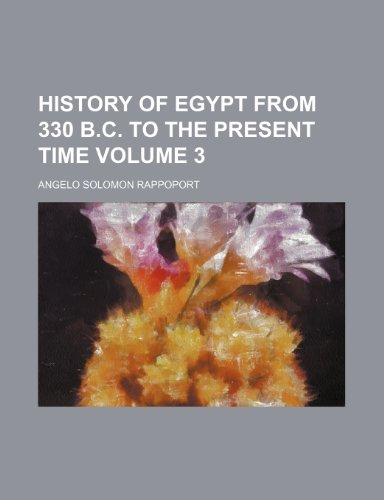 9781152537415: History of Egypt from 330 B.C. to the present time Volume 3