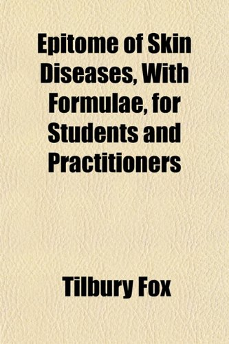 9781152538528: Epitome of Skin Diseases, with Formulae, for Students and Practitioners