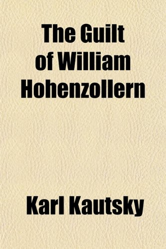 9781152541153: The Guilt of William Hohenzollern