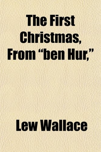 The First Christmas, from Ben Hur, (9781152541214) by Lewis Wallace