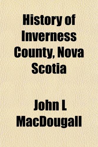 9781152542143: History of Inverness County, Nova Scotia