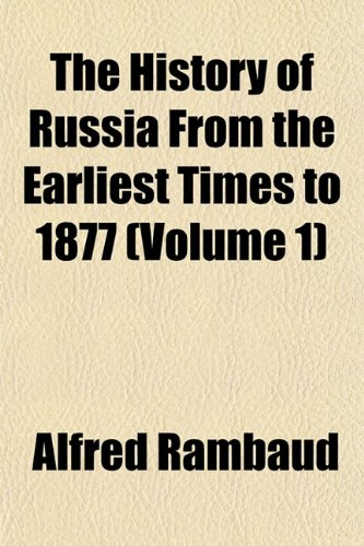 9781152548299: The History of Russia From the Earliest Times to 1877 (Volume 1)