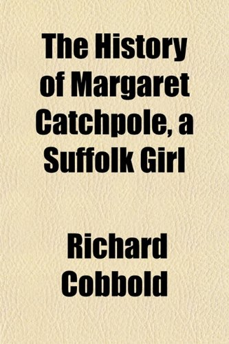 9781152549074: The History of Margaret Catchpole, a Suffolk Girl