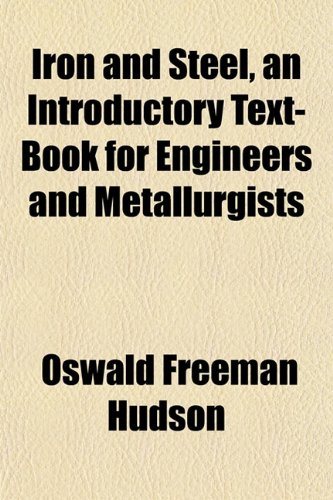 9781152549692: Iron and Steel, an Introductory Text-Book for Engineers and Metallurgists