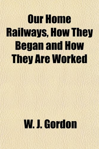 9781152559509: Our Home Railways, How They Began and How They Are Worked