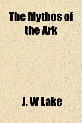 9781152559943: The Mythos of the Ark