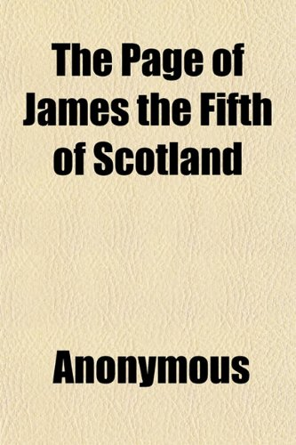 9781152564855: The Page of James the Fifth of Scotland